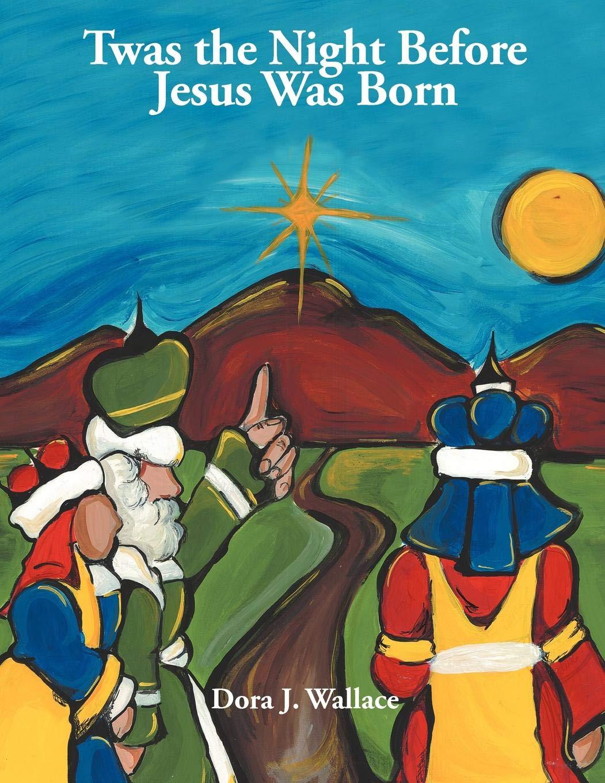 photograph regarding Twas the Night Before Jesus Came Printable known as Twas the Night time Prior to Jesus Was Born: Dora J. Wallace
