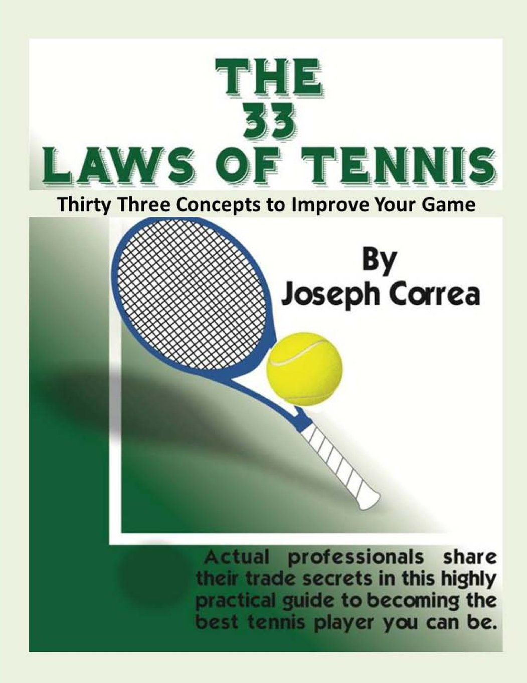 Download The 33 Laws of Tennis: Thirty 33 Concepts to Improve Your Game PDF