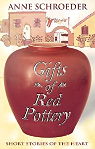 Gifts of Red Pottery: Stories of the Heart