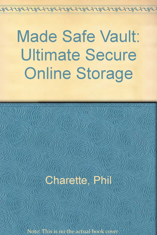 Made Safe Vault: Ultimate Secure Online Storage: Amazon co