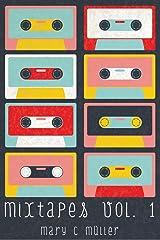 Mixtapes Vol. 1 eBook Kindle