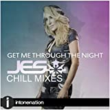 Get Me Through The Night (Chill Mixes)