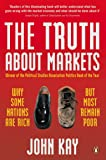 Truth About Markets: Why Some Countries Are Rich And Others Remain Poor