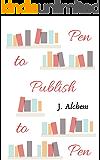 Pen to Publish: The secret of winning Pen to Publish