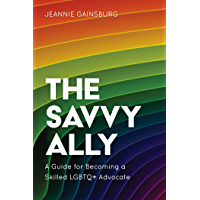 The Savvy Ally: A Guide for Becoming a Skilled LGBTQ+ Advocate book cover