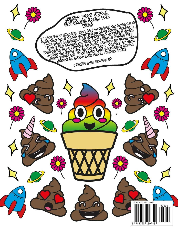 - Jumbo Poop Emoji Coloring Book For Kids: 50 Pages Of Funny, Cute