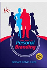 The Art of Personal Branding: The Ultimate Guide To Financial Freedom and Branding Yourself Internationally Kindle Edition