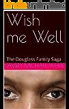 Wish me Well: The Douglass Family Saga