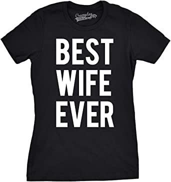 Amazon.com: Womens Best Wife Ever T Shirt Funny Sarcastic ...