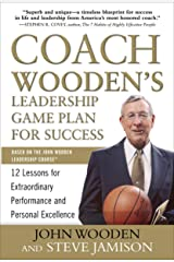 Coach Wooden's Leadership Game Plan for Success: 12 Lessons for Extraordinary Performance and Personal Excellence Kindle Edition