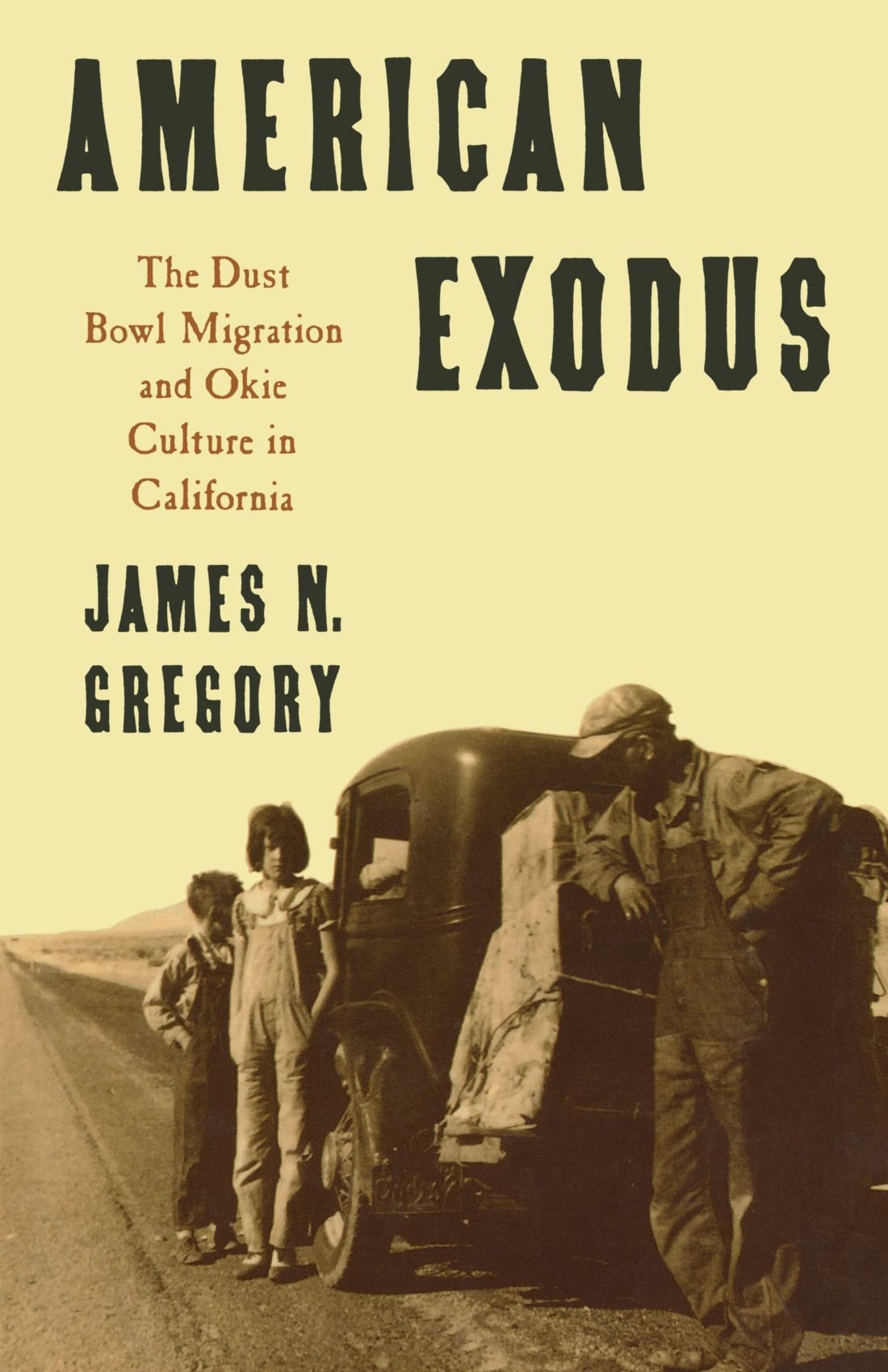 American Exodus: The Dust Bowl Migration And Okie Culture In California:  Amazon: James N Gregory: 9780195071368: Books