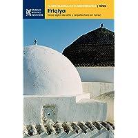 Ifriqiya: Trece siglos de arte y arquitectura en