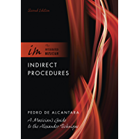 Indirect Procedures: A Musician's Guide to the Alexander