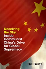 Deceiving the Sky: Inside Communist China's Drive for Global Supremacy Kindle Edition