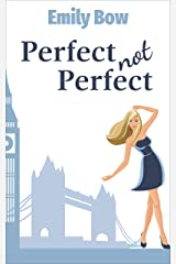 Perfect Not Perfect (Romance Romp Book 2) Kindle Edition