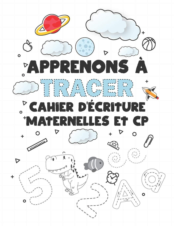 Apprenons à tracer cahier d'écriture maternelles et CP écriture ...