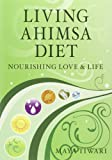 Living Ahimsa Diet: Nourishing Love & Life