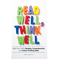 Read Well, Think Well: Build Your Child's Reading, Comprehension, and Critical Thinking Skills (English Edition)