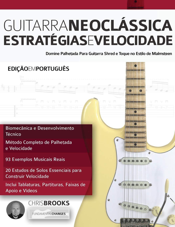 Guitarra Neoclássica: Estratégias e Velocidade: Domine Palhetada ...