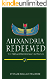 Alexandria Redeemed: An Action and Adventure Suspense Thriller - Book 3 of The Alexandria Rising Chronicles