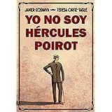 YO NO SOY HÉRCULES POIROT (Los casos de Héracles y Agatha nº 1) (Spanish Edition)