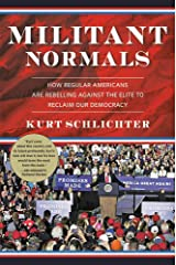 Militant Normals: How Regular Americans Are Rebelling Against the Elite to Reclaim Our Democracy Hardcover