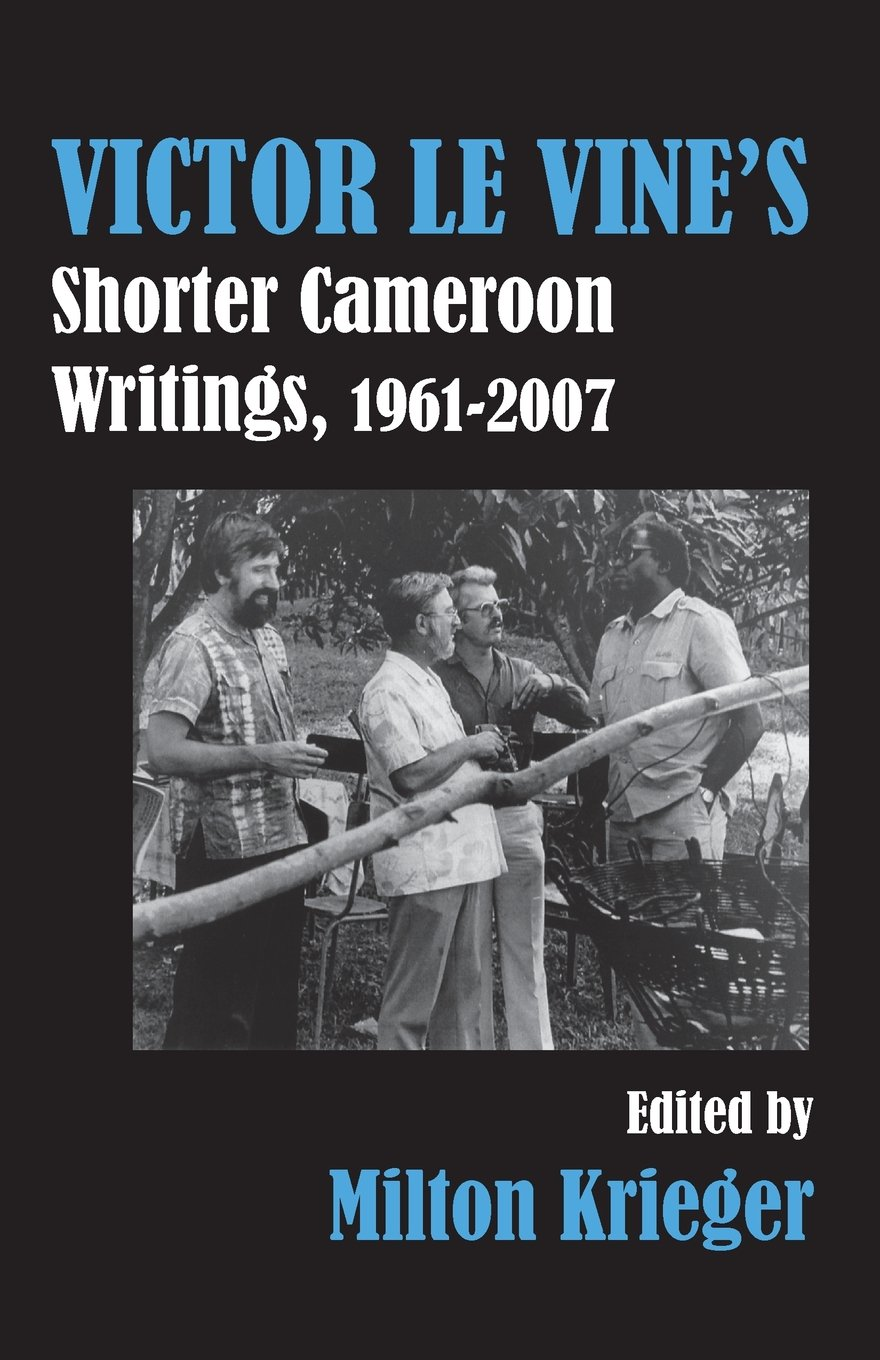 Download Victor Le Vine's Shorter Cameroon Writings, 1961-2007 pdf epub