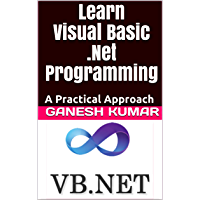 Learn Visual Basic .Net Programming: A Practical Approach (English Edition)