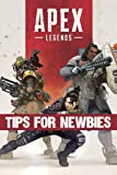 Apex Legends - Tips for Newbies (English Edition)