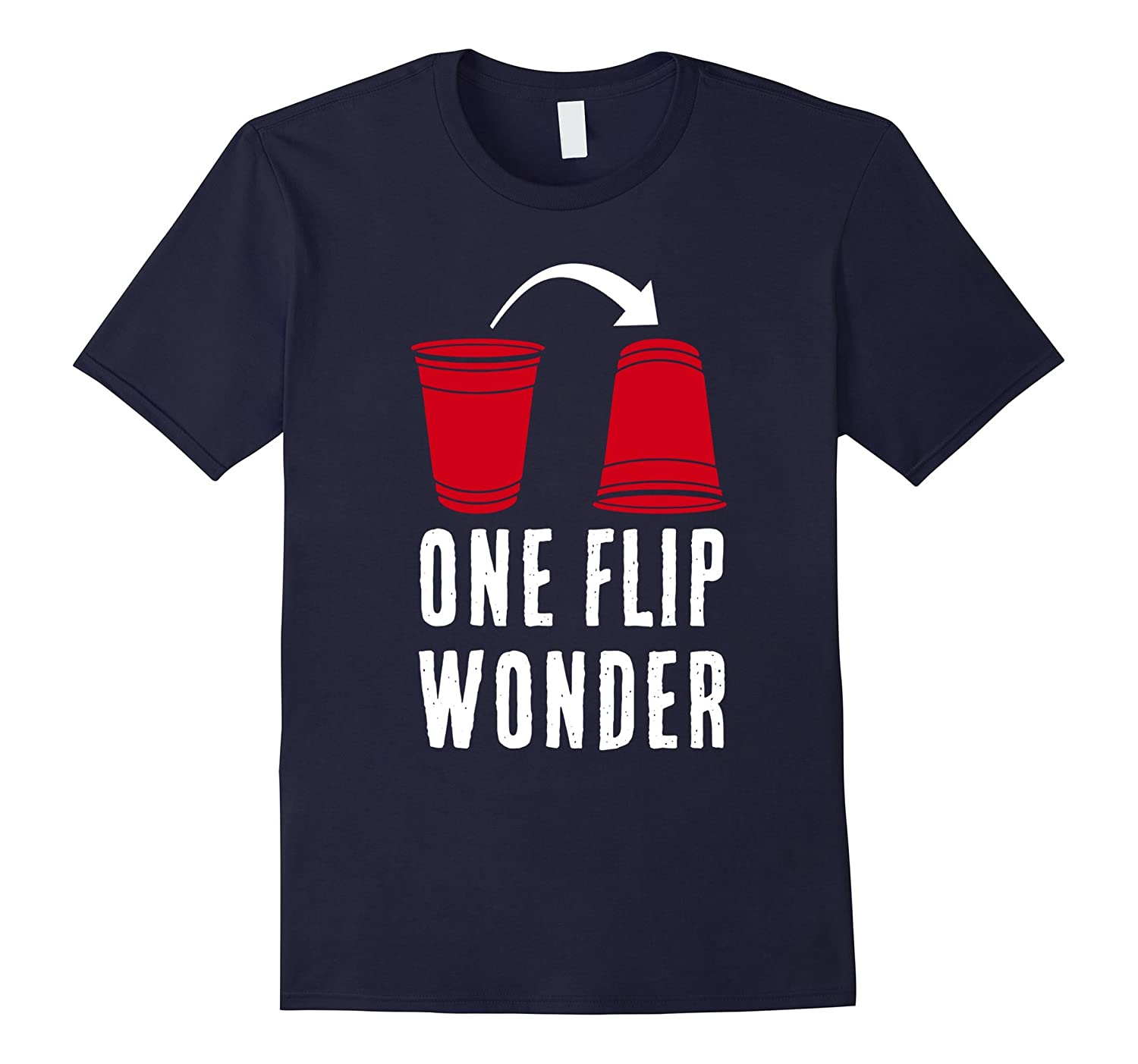 One Flip Wonder Drinking Party Game Red Cup T Shirt- TPT