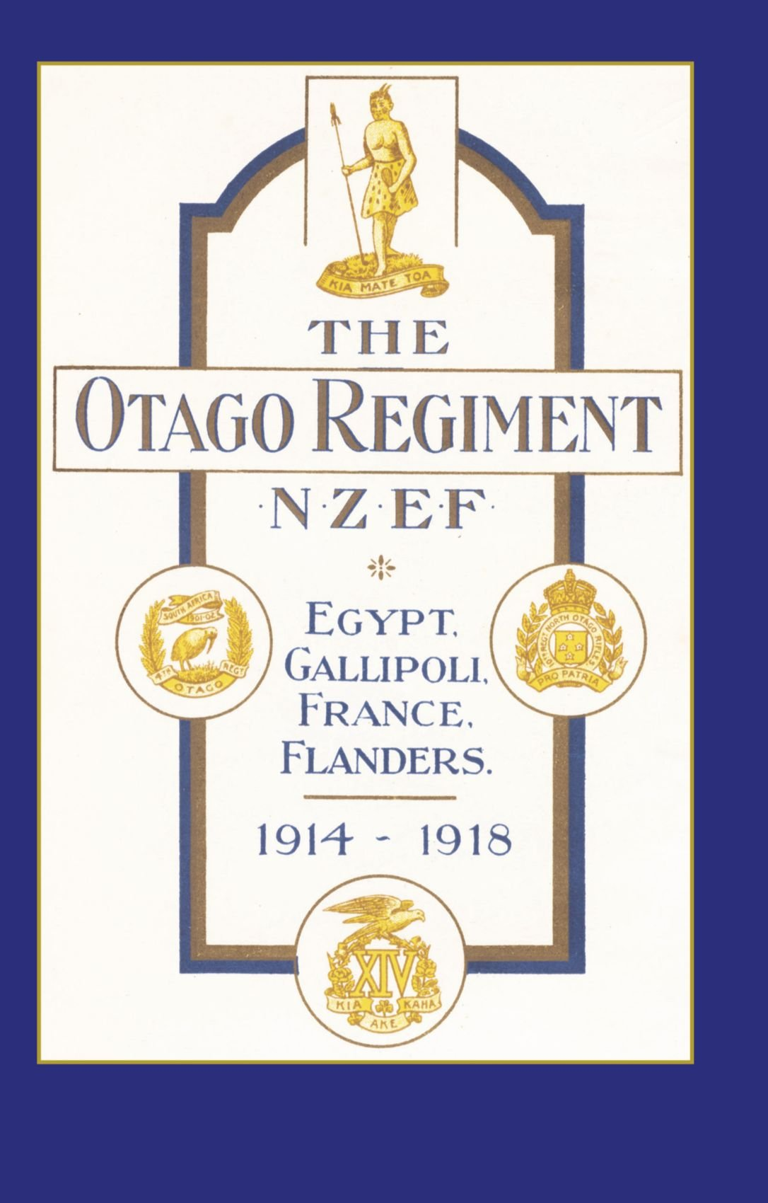 Download Official History Of The Otago Regiment In The Great War 1914-1918: Official History Of The Otago Regiment In The Great War 1914-1918 pdf epub
