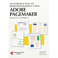 An Introduction to Desktop Publishing Using Pagemaker: Version 6.5 for Windows