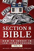 Section 8 Bible: How to invest in low-income housing (Section 8 Bibles)