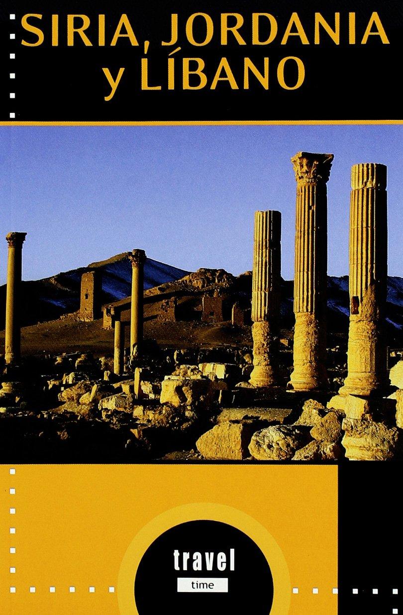 Siria, Jordania y Libano / Syria, Jordan and Lebanon (Spanish Edition)