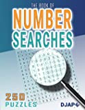The Book of Number Searches: 250 puzzles (Number Searches Books)