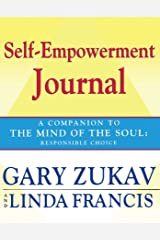 Self-Empowerment Journal: A Companion to The Mind of the Soul: Responsible Choice Kindle Edition