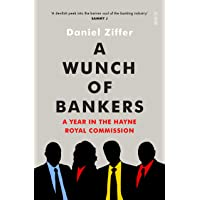 Wunch of Bankers: A year in the Hayne royal commission, A