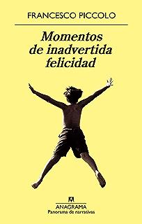 Momentos de inadvertida infelicidad (PANORAMA DE NARRATIVAS nº 916 ...