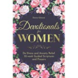 Devotionals for Women: De-Stress and Anxiety Relief. 52-week Guided Scriptures and Prayers