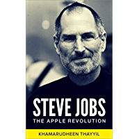 Steve Jobs: The Apple Revolution (English Edition)