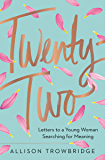Twenty-Two: Letters to a Young Woman Searching for Meaning