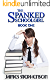 The Spanked Schoolgirl: Book One (English Edition)