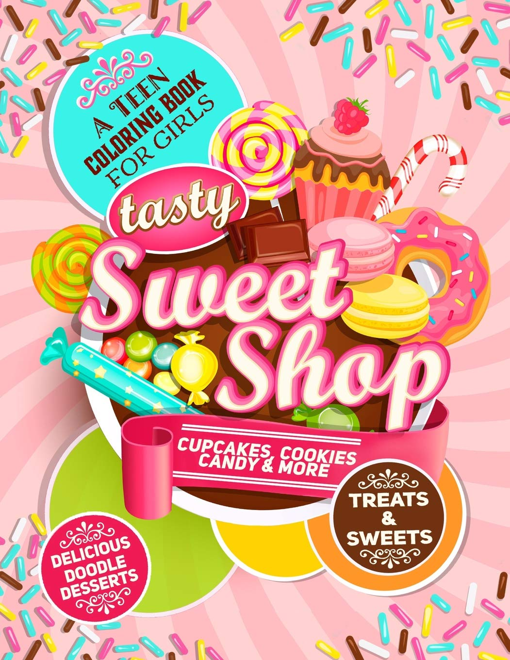 Teen Coloring Book For Girls Sweets And Treats Delicious