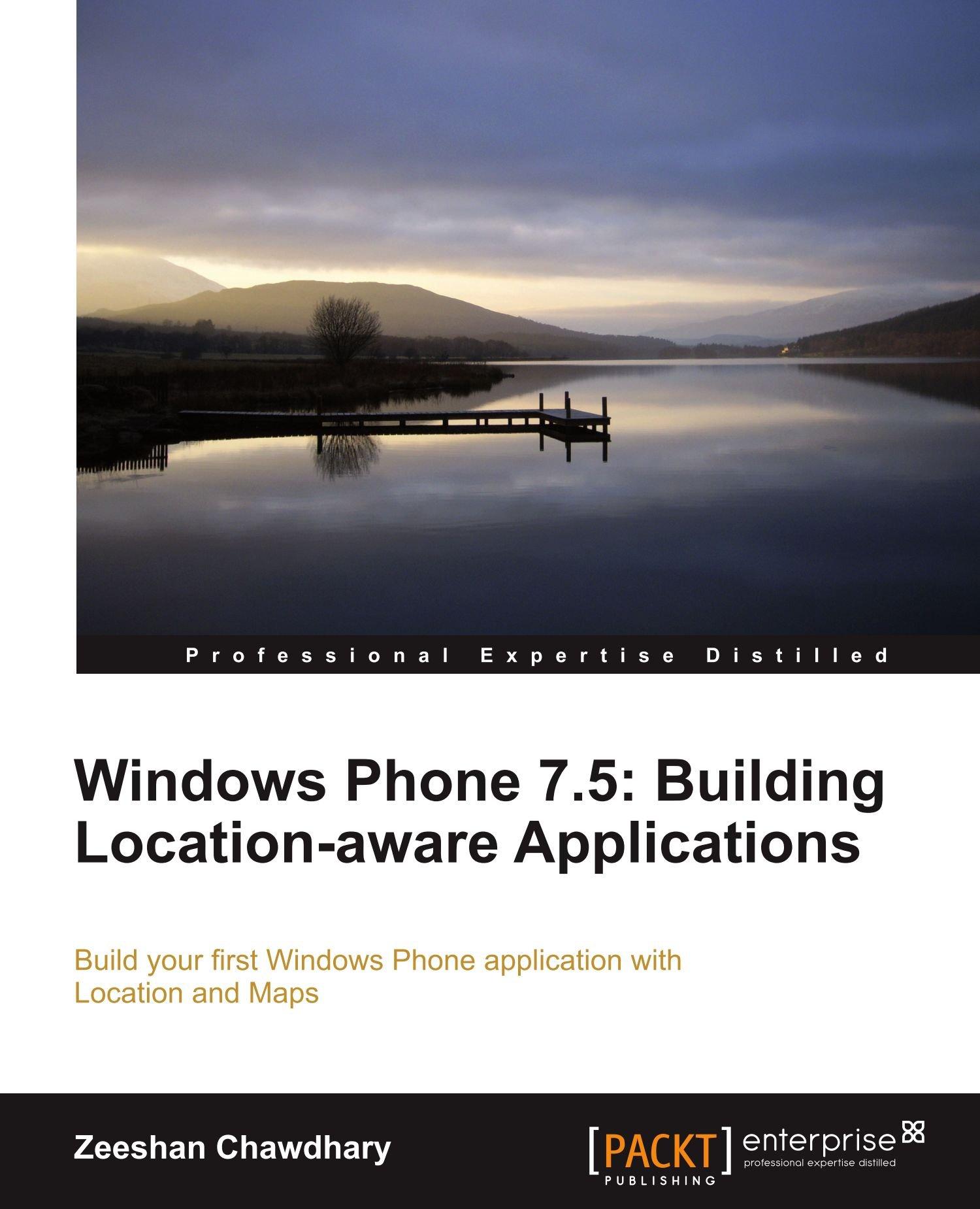 Windows Phone 7.5: Building Location-aware Applications pdf epub