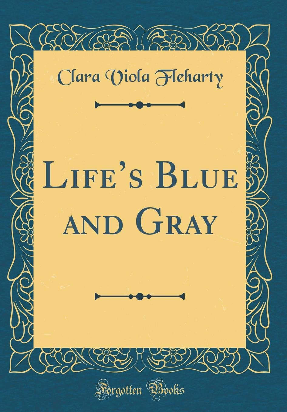 Life's Blue and Gray (Classic Reprint) pdf