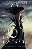 Descent (The Immortal Chronicles Book 1)