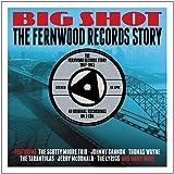 Big Shot: The Fernwood Records Story 1957-1962