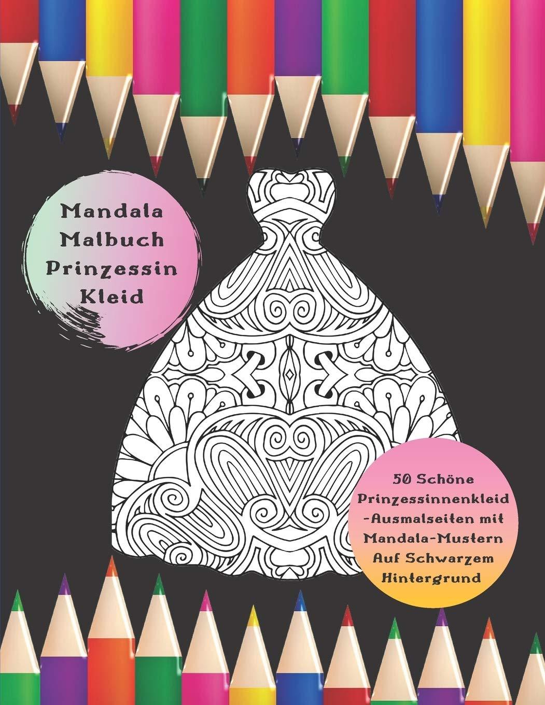 Mandala Malbuch Prinzessin Kleid - 16 Schöne Prinzessinnenkleid