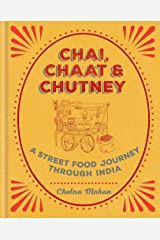 Chai, Chaat & Chutney: a street food journey through India Hardcover