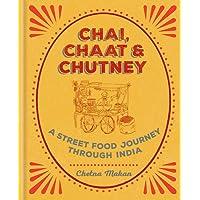 Chai, Chaat & Chutney: a street food journey through India